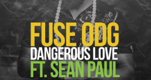 Fuse ODG – Dangerous Love (Feat Sean Paul) (Official Video)