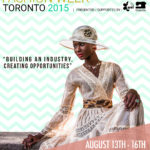 African Fashion Week TORONTO & African Fashion Industry Awards 2015 | August 13th – 16th